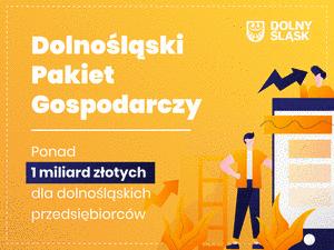 Dolnośląski Pakiet Gospodarczy: Miliard złotych dla dolnośląskich przedsiębiorców