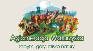 Odkrywaj lokalnie – odpoczywaj w Aglomeracji Wałbrzyskiej!