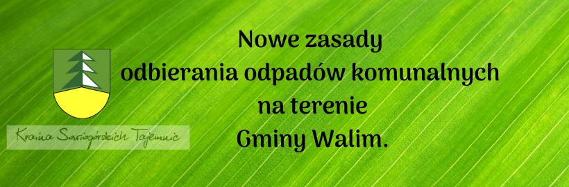 Nowe zasady odbierania odpadów komunalnych na terenie gminy Walim